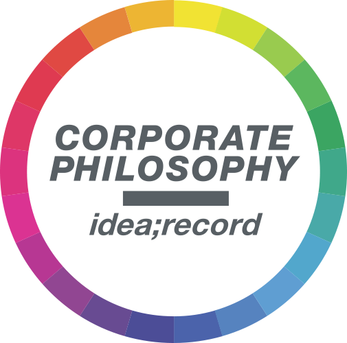 CORPORATE PHILOSOPHY idea;record